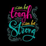 I can be tough, i can be strong. Motivational quote Royalty Free Stock Photos