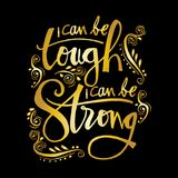 I can be tough, i can be strong. Motivational quote Stock Image