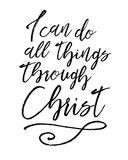 I can do all things through Christ. Biblical Typographic Art brush script scripture verse vector art with swash accent Royalty Free Stock Image