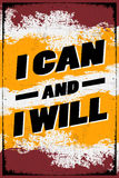 I can and I Will. Grunge over lay on Retro Poster to motivate you  I can and I will Stock Photo