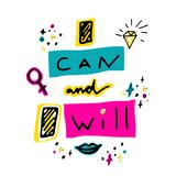 I can and I will. Hand drawn lettering with cartoon gemstone, lipstick kiss, stars and female gender sign mirror of Venus. Vector illustration Stock Images