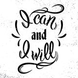 I can and I will. Motivational and inspirational quote. Stock Photography