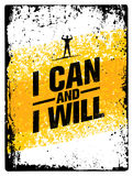 I Can And I Will. Sport Gym Typography Workout Motivation Quote Banner. Strong Vector Training Inspiration Concept. On Grunge Background Royalty Free Stock Photography