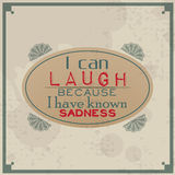 I can laugh because I know sadness Royalty Free Stock Images