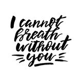 I Cannot Breath Without You - Happy Valentines day card with cal. Ligraphy text on white. Template for Greetings, Congratulations, Housewarming posters Stock Photos