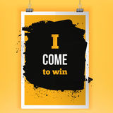 I come to win. Inspirational quote about life, new week, positive phrase. Modern typography text on grunge background. Stock Photo