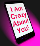 I Am Crazy About You On Mobile Means Love Stock Image