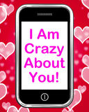 I Am Crazy About You On Phone Means Love Stock Photo