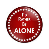 I'd Rather Be Alone Button. A red and white button with words I'd Rather Be Alone isolated on a white background Stock Images
