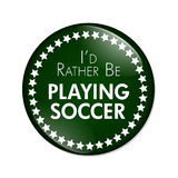 I'd Rather Be Playing Soccer Button Royalty Free Stock Photos