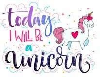 I dag ska jag vara utrymme f?r galax f?r enh?rninghand ett utdraget och rosa m?rka f?r f?rger och en modern kalligrafitext med gu royaltyfri illustrationer