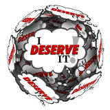 I Deserve It Words Thought Clouds Entitlement Owed Earned Reward Royalty Free Stock Photo
