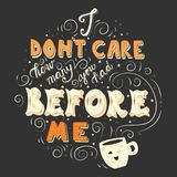 I don`t care how many you had before me, hand drawn poster design Stock Images