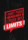 I Don`t Push Deadlines I Push My Limits. Workout and Fitness Gym Motivation Quote. Creative Vector Typography Poster Stock Images