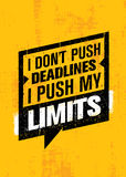 I Don`t Push Deadlines I Push My Limits. Workout and Fitness Gym Motivation Quote. Creative Vector Typography Poster Stock Photos