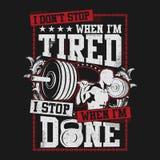 I Don`t Stop When I`m Tire, I`m Stop When I`m Done royalty free illustration