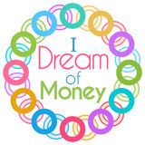 I Dream Of Money Colorful Rings Circular Royalty Free Stock Photography