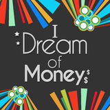 I Dream Of Money Dark Colorful Elements Stock Images