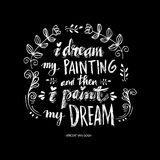 I dream my painting and then i paint my dream. Royalty Free Stock Photos