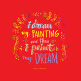 I dream my painting and then i paint my dream. Stock Images
