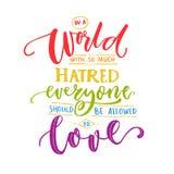 I en värld med så mycket hat bör alla vara tillåten att älska Romantiskt säga för inspiration med regnbågeord bög royaltyfri illustrationer