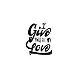 I give you all my love. Hand-lettering text . Handmade vector calligraphy for your design Stock Image
