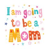 I am going to be a mom vector illustration