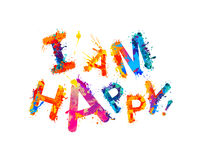 I`am happy! Splash paint Royalty Free Stock Image