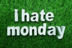 I Hate Monday from made from concrete alphabet. Top view of I Hate Monday from made from concrete alphabet stock image