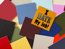I Hate My Job! For Business, Teaching, Office & Workers everywhere! Royalty Free Stock Photography