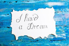 I Have a Dream calligraphy note. Martin Luther King speech abstract stock photos