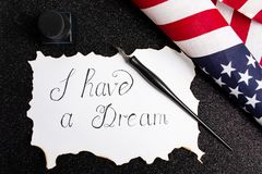 I Have a Dream calligraphy note. Martin Luther King speech abstract royalty free stock photography