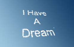 I have a dream clouds. Clouds forming the text I Have A Dream againsta a blue background Stock Photography