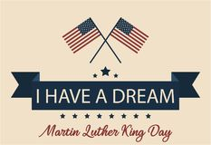 I have a dream. MLK day. I have a dream, Martin Luther King day card or background. vector illustration stock illustration