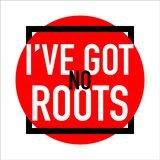 I have got no roots logo banner abstract royalty free illustration