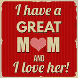 I have a great mom and I love her retro poster Royalty Free Stock Photo
