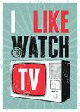 I like watch TV. Typographic retro grunge TV poster. Vector illustration. Stock Image