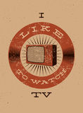 I like watch TV. Typographic retro grunge TV poster. Vector illustration. Royalty Free Stock Images
