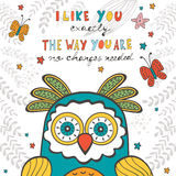 I like you exactly the way you are. No changes. Needed. Hand drawn quote card with cute owl Royalty Free Stock Images