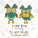 I like you exactly the way you are. No changes. Needed. Hand drawn quote card with cute owls Stock Images
