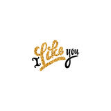 I Like you. Gold lettering text. Handmade vector calligraphy for your design Stock Photos