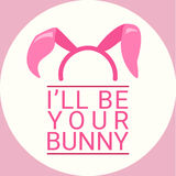 I`ll be your bunny text with bunny ears Stock Image