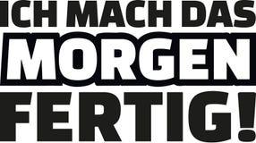 I`ll finish it by tomorrow. German Statement. I`ll finish it by tomorrow. German slogan Stock Image
