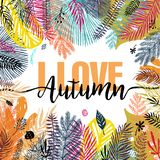 I love autumn. Multicolor trendy autumn background, exotic leaves. Vector botanical illustration, Great design element. For congratulation cards, banners Stock Illustration