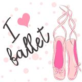 I love ballet. Calligraphic Lettering composition with ballet shoes. Funny pink girlish poster. Dance things vector illustration