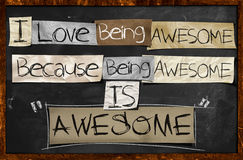 I Love Being Awesome. Because being Awesome is Awesome Royalty Free Stock Images