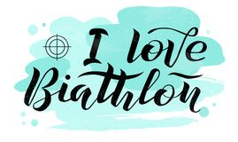 I love Biathlon black lettering text on white textured background with target, vector illustration. Biathlon vector calligraphy. Sport, fitness, activity Royalty Free Stock Photos