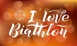 I love Biathlon lettering text on blurred background with target and lights, vector illustration. Biathlon vector calligraphy. Sport, fitness, activity vector Royalty Free Stock Photos