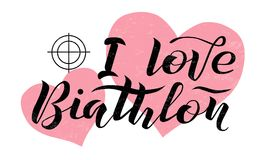 I love Biathlon lettering text on white textured background with target and hearts. Illustration. Biathlon  calligraphy. Sport, fitness, activity  design Royalty Free Stock Image