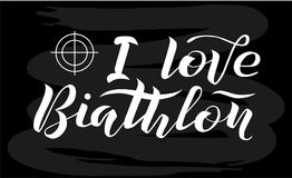 I love Biathlon white lettering text on chalkboard background with target, vector illustration. Biathlon vector calligraphy. Sport, fitness, activity vector Stock Photos